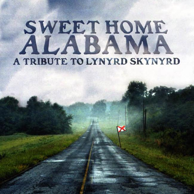 Sweet Home Alabama: A Tribute To Lynyrd Skynyrd
