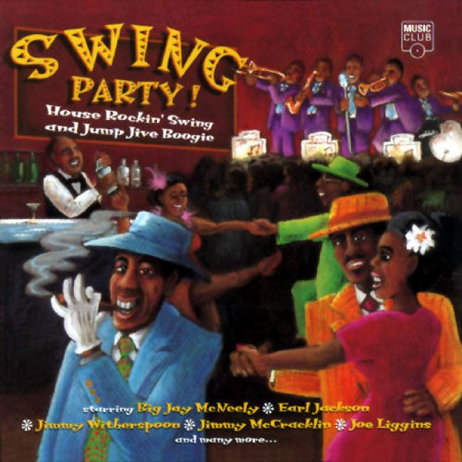 Swing Party! House Rockin' Swing And Jump Jive Boogie