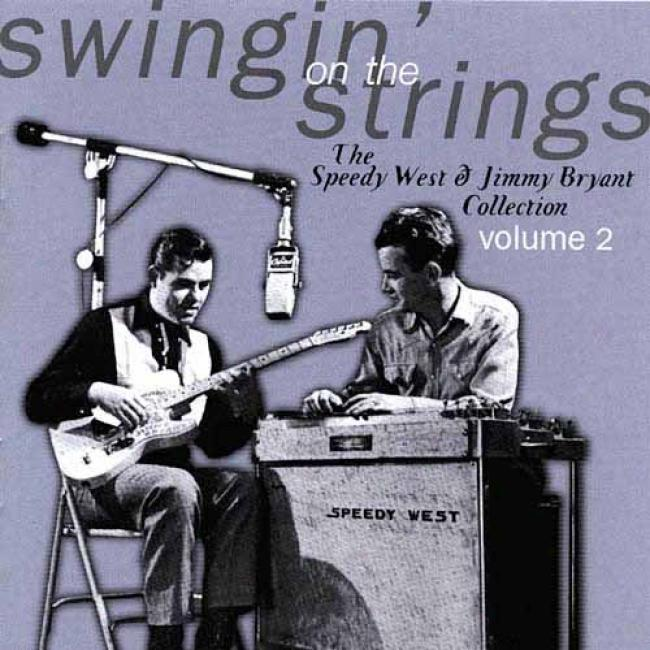 Swingin' On The Strings: The Speedy West & Jimmy Bryant Collection Vol.2