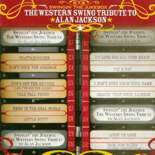 Swingin' The Jukebox: The Western Swing Tribute To Alan Jackson