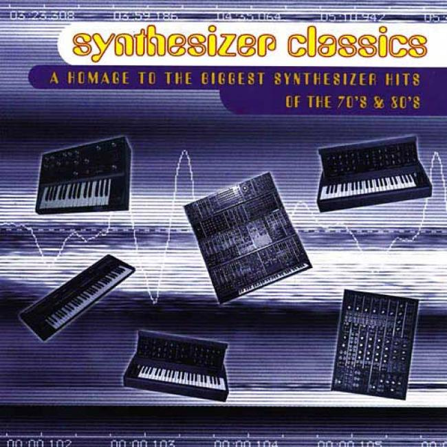 Synthesizer Classics: A Homage To The Biggest Synthesizer Hits Of The 70's & 80's