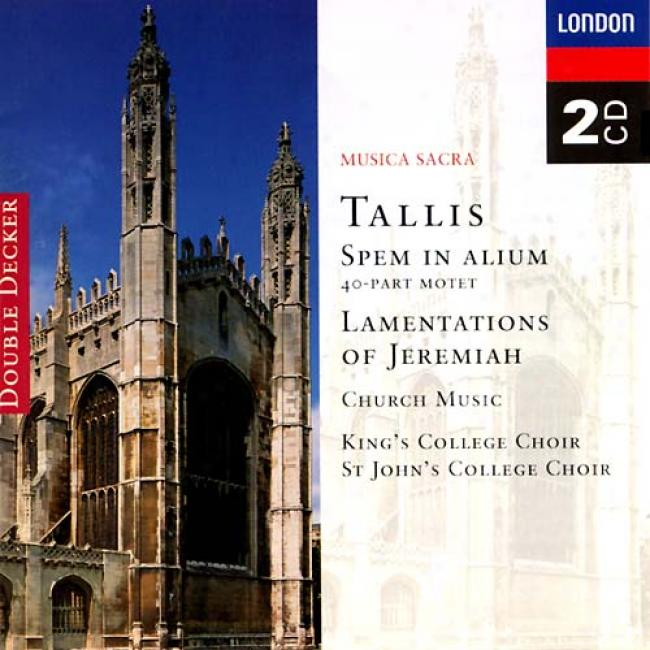 Tallis: Spem In Alium, Lamentations Of Jeremiah/king's College Choir