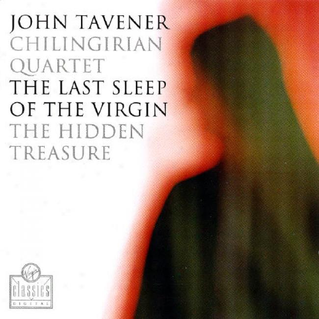 Tavener: The Last Sleep Of The Virgin/the Hidden Treasure