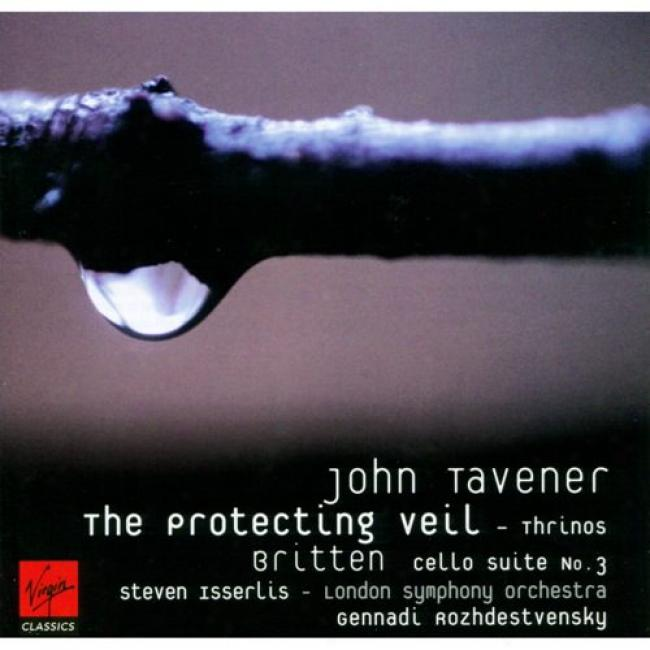 Taverner: The Protecting Veil/britten: Cello Suite No.3
