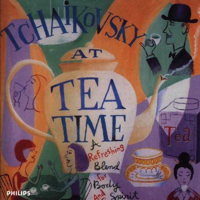 Tchaikovsky At Tea Time: A Refreshing Blend For Bulk And Spirit