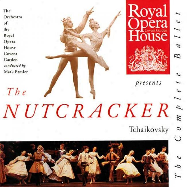 Tchaikovsky: The Nutcracker - The Complete Ballet