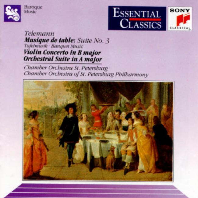 Telemann: Musique De Table Suite No.3 - Violin Concerto In B Major