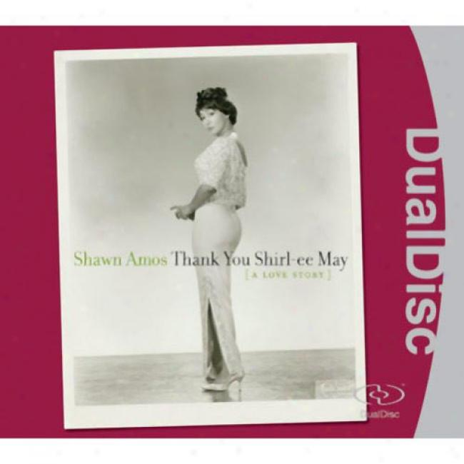 Thank You Shirl-ee May: A Love Story (dual-disc)