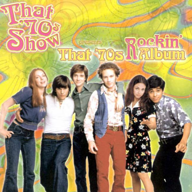 That 70s Show Presents: That 70s Rockin' Album