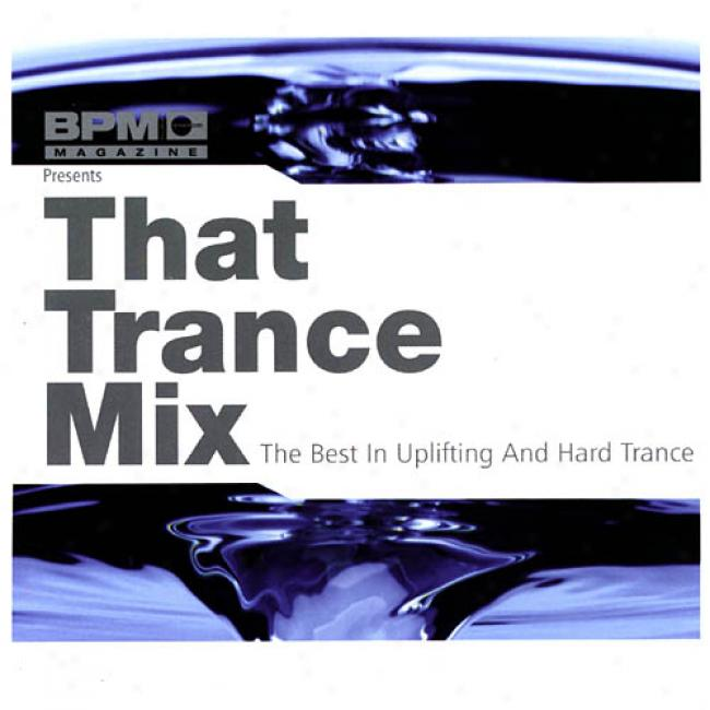 That Trance Mix: The Best In Uplifting And Hard Trance