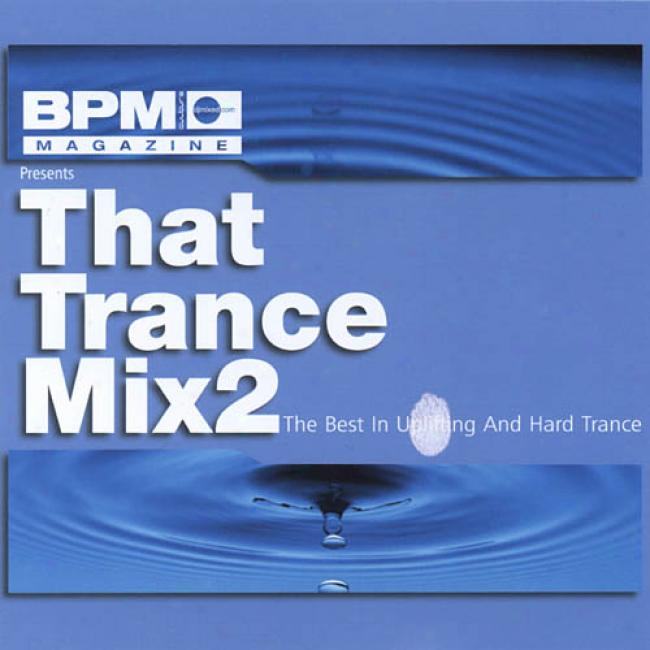 That Trance Mix, Vol.2: The Best Uplifting And Hard Trance (2cd)