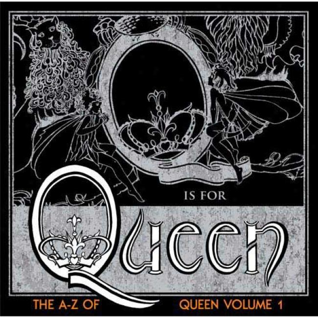 The A-z Of Queen, Vol.1 (with 2 Fastidious  Bonus Ribgtones) (includes Dvd)