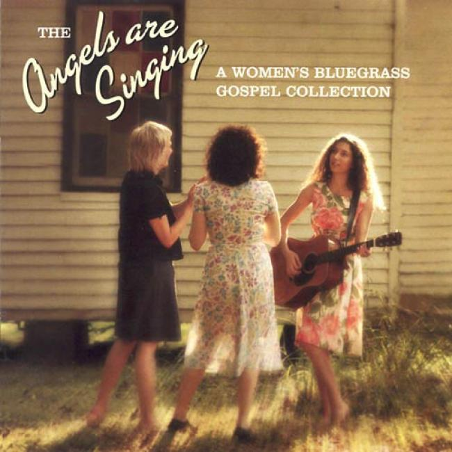 The Angels Are Sunging: A Women's Bluegrass Gospel Collection
