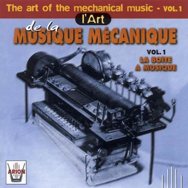 The Art Of The Mechanical Music, Vol.1: La Boite A Musique