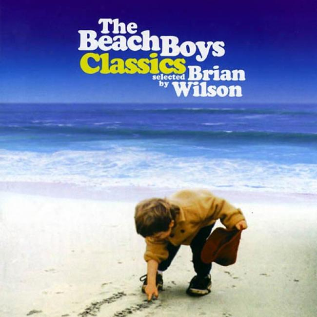 The Beach Boys Classics: Se1ected By Brian Wilson