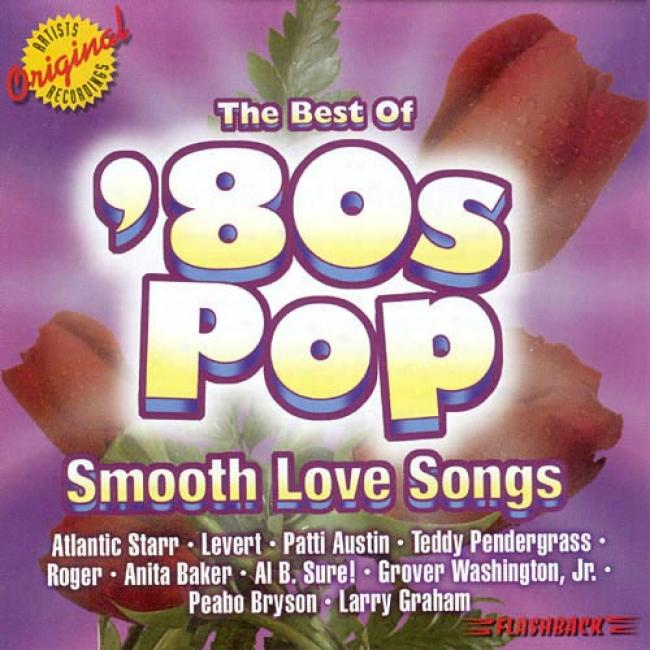 The Best Of '80s Pop: Smooth Love Songs (remaster)