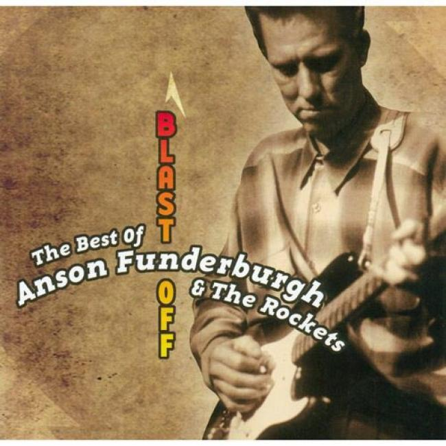 The Best Of Anson Funderburgh & The Rockets: Blast Off (remaster)