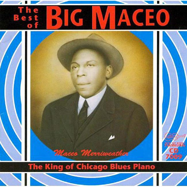 The Best Of Big Maceo The King Of Chicago Blues Piano