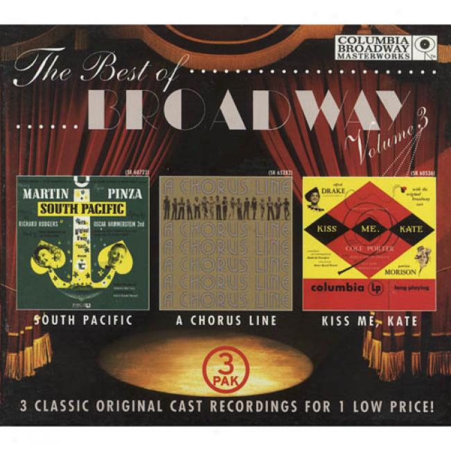 The Best Of Broadway, Vol.3: South Pacific/a Chorus Line/kiss Me, Kate (3 Disc Box Set) (remaster)