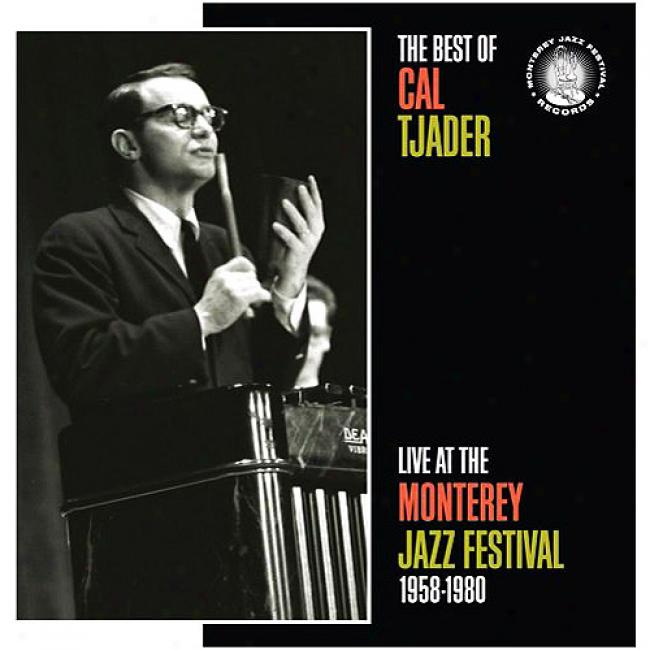 The Most good Of Cal Tjader: Live At The Monterey Jazz Festival 1958-1980