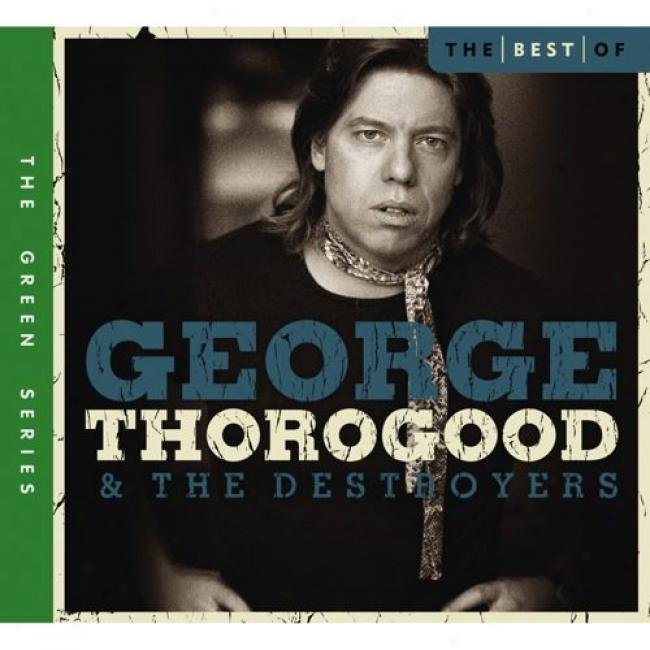 The Best Of Geroe Thorogood & The Destroyers (with Biodegradable Cd Case)