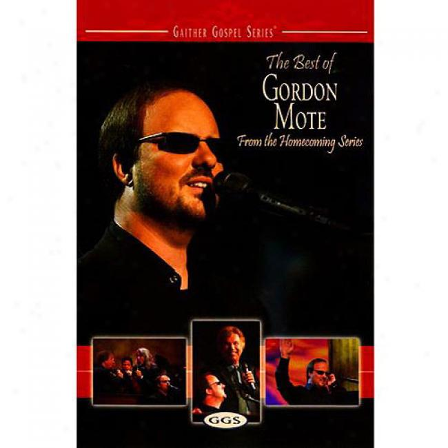 The Best Of Gordon Mote: From The Homecoming Series (music Dvd) (amaray Case)