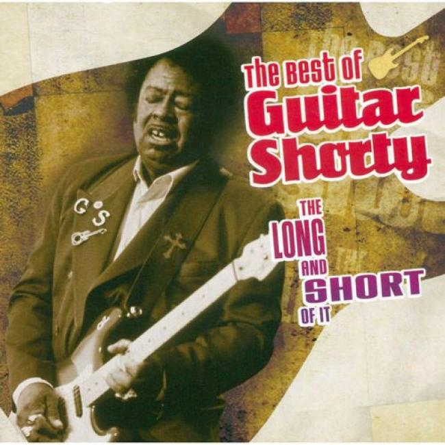 The Best Of Guitar Shorty: The Lont And Short Of It (remaster)