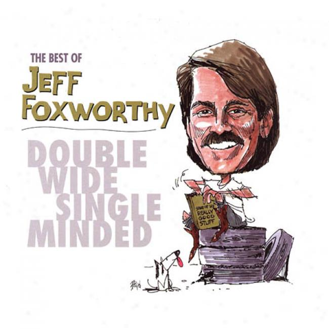 The Best Of Jeff Foxworthy: Double Wide, Single Minded (includes Dvd) (cd Slipcase) (remaster)