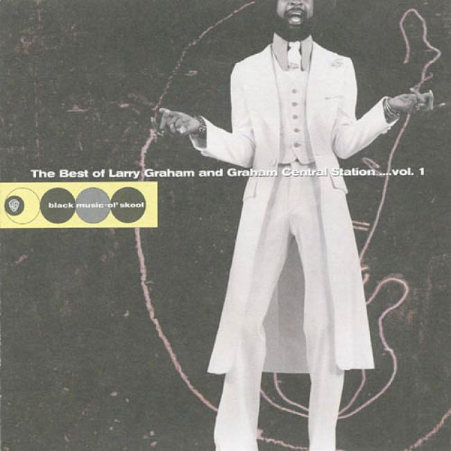 The Best Of Larry Graham And Graham Central Station, Vol.1 (remaster)