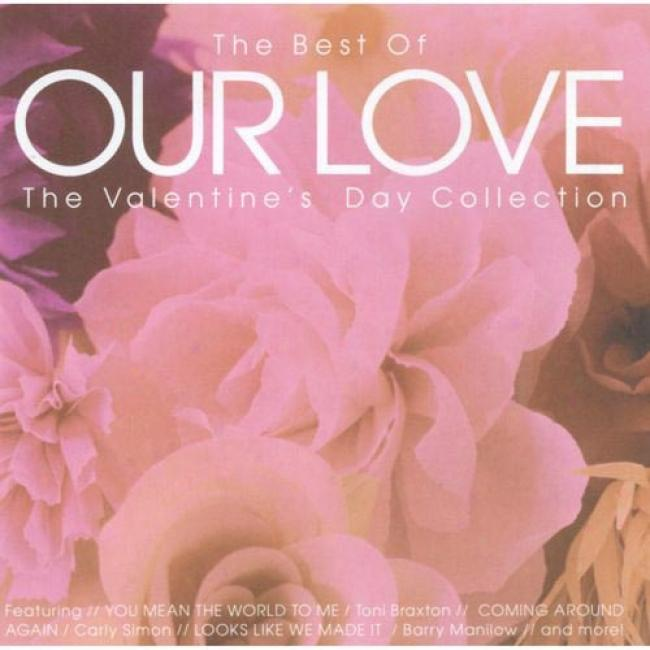 The Best Of Our Love: The Valentine's Dsy Collection