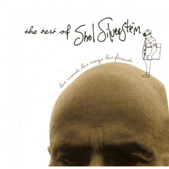 The Best Of Shel Silverstein: His Words, His Songs, His Friends