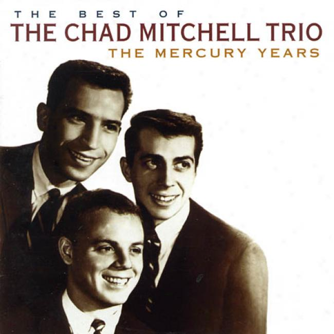 The Best Of The Chad Mitchell Trio: The Mercury Years (remaster)