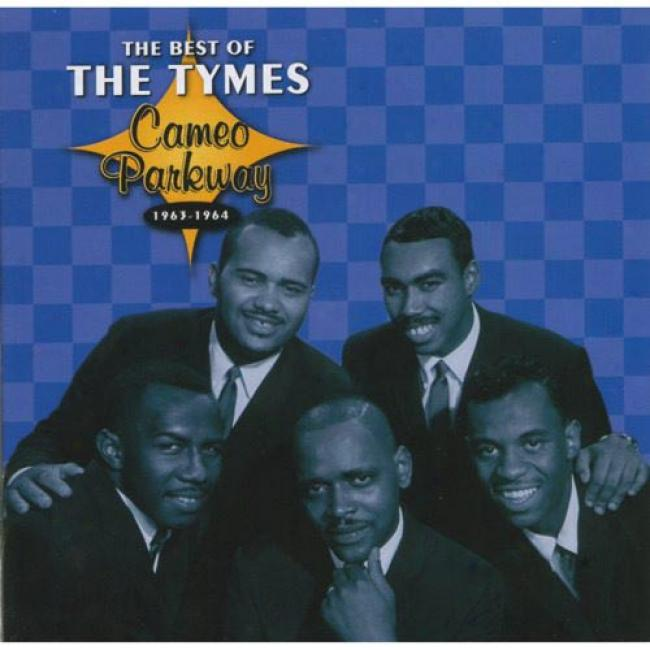 The Best Of The Tymes: Cameo Parkway 1963-1964