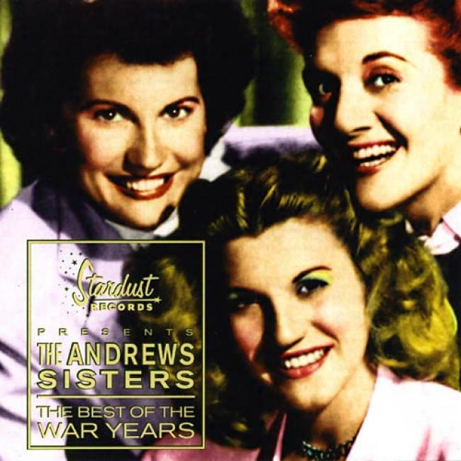 The Best Of The War Years: The Andrews Sisters