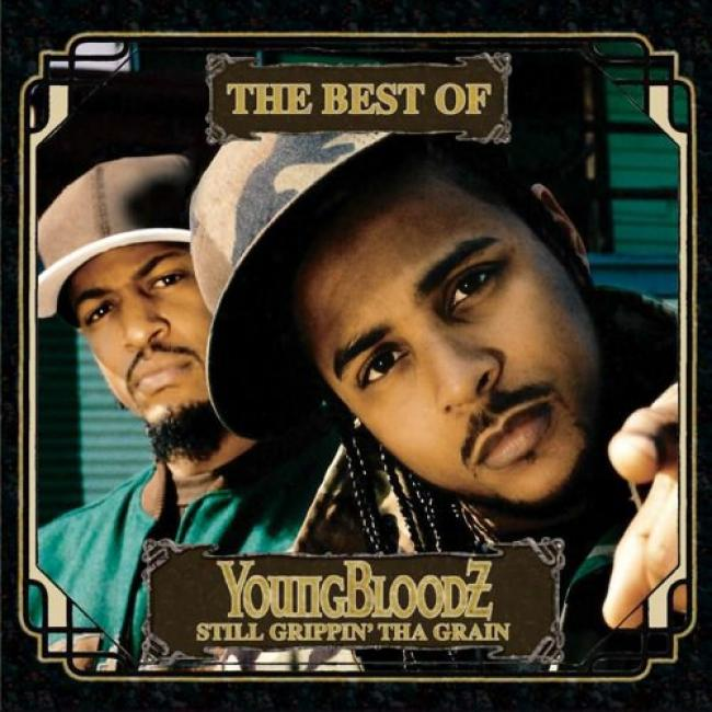 The Best Of Youngbloodz: Still Grippin' Tha Grain (edited)