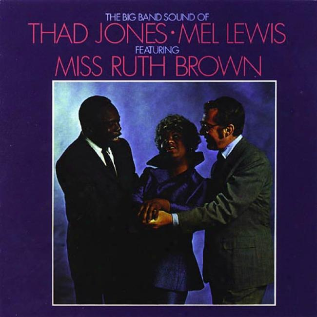 The Big Band Soynd Of Thad Jones, Mel Lewis Featuring Miss Ruth Brown (remaster)