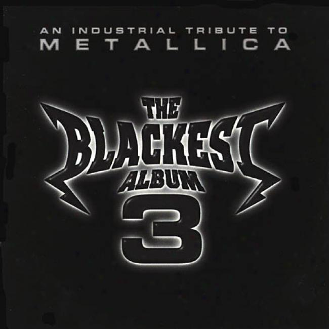 The Blackest Album, Vol.3: An For labor Tribute To Metallica