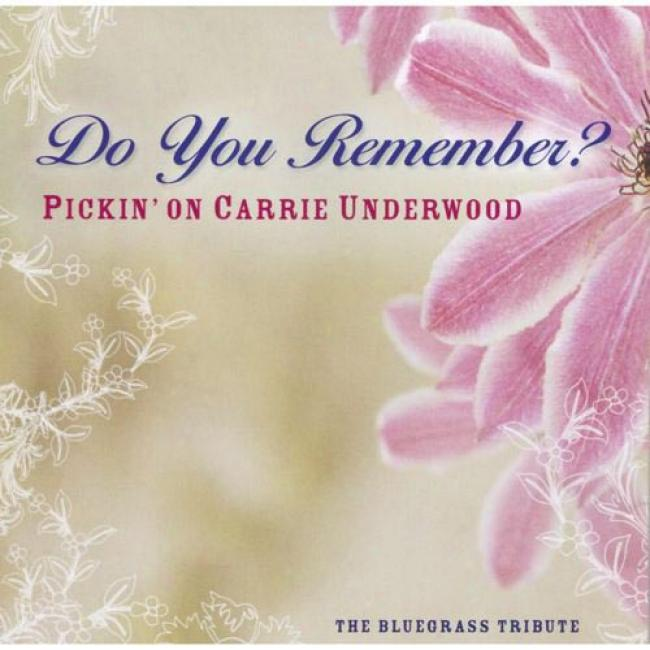 The Bluegrass Tribute: Do You Remember? Pickin' On Carrier Underwood: The Bluegrass Tribute