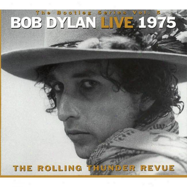The Bootleg Series, V0l.5: Live 1975, The Rolling Thunder Revue