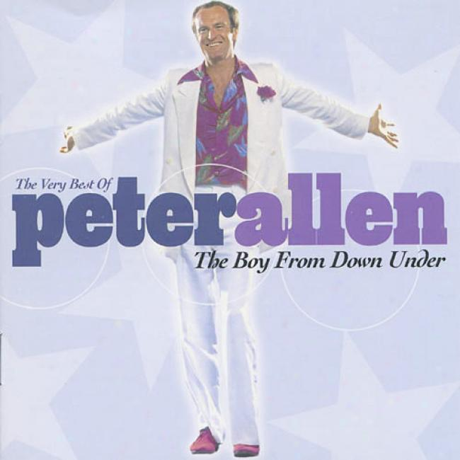 The Boy From Downward Under: The Very Best Of Peter Allen