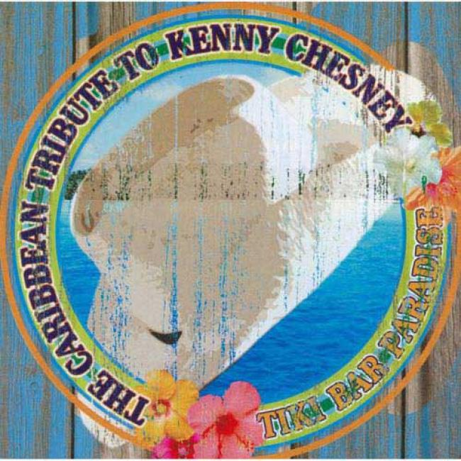 The Caribbean Tribute To Kenny Chesney: Tiki Bar Paradise