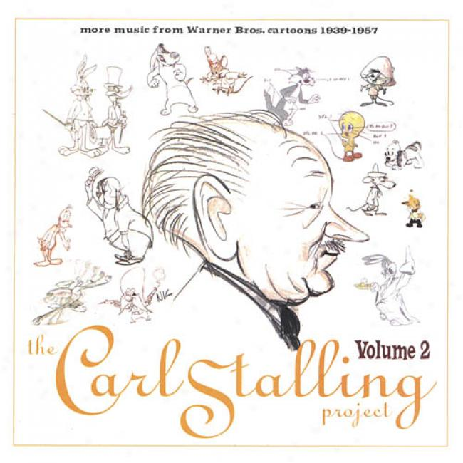 The Carl Staalling Projeect, Vol.2: More Music From Warner Bros. Cartoons 1939-1957