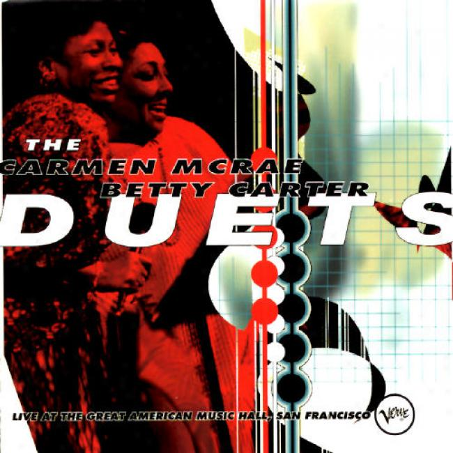 The Carmen Mcrae-betty Carter Duets: Live At The Great American Music Hall, San Frajcisco