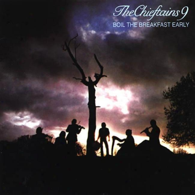 The Chieftains 9: Boil The Breakfast Early (remaster)