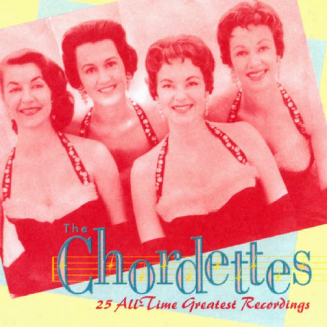 The Chordettes: 25 All Time Greatest Recordings