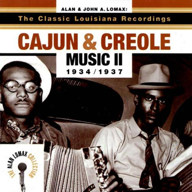 The Classic Louisiana Recordings: Cajun & Creole Music Ii 1934/1937 (remaster)