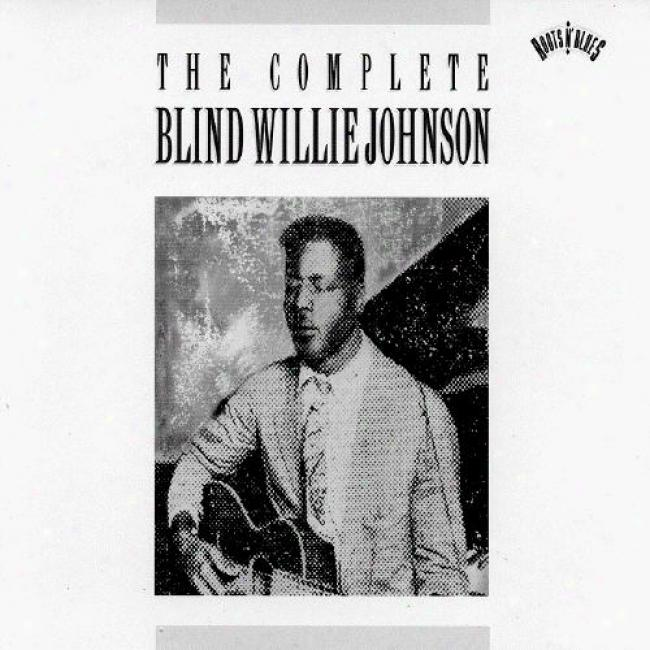The Complete Bljnd Willie Johnson (2cd) (remaster)