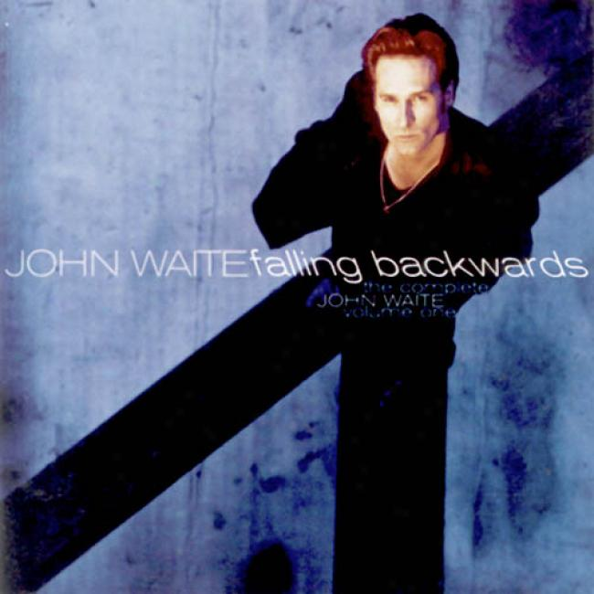 The Copmlete John Waite, Vl.1: Falling Backwards (remastee)