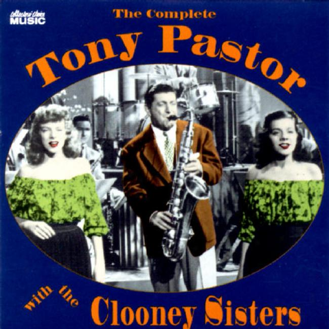 The Complete Tony Pastor With The Clooney Sisters