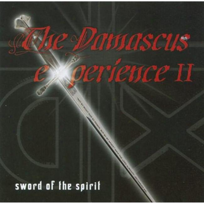 The Damascus Experience Ii: Sword Of The Spirit